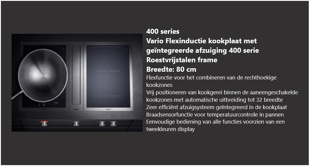Vario flexinductie kookplaat met geïntegreerde afzuiging 400 serie